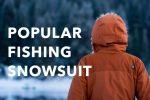 人気の「釣り防寒着・防寒ウェア」おすすめランキング。2017年冬まとめ&コスパの良い安い防寒着も!